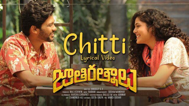 Chitti Lyrics - Jathi Ratnalu