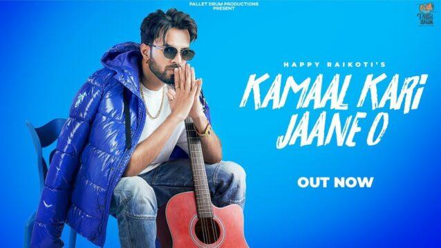 Kamaal Kari Jaane O Lyrics - Happy Raikoti