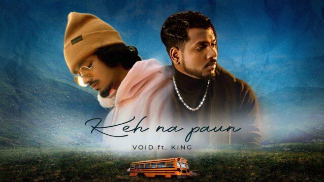 Keh Na Paun Lyrics - Void ft. King