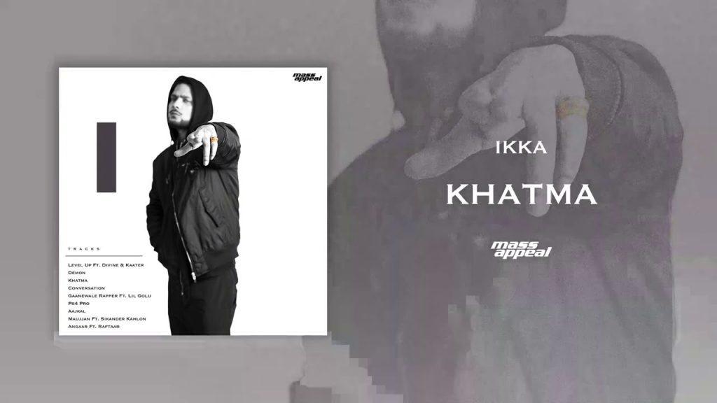 Khatma Lyrics - Ikka