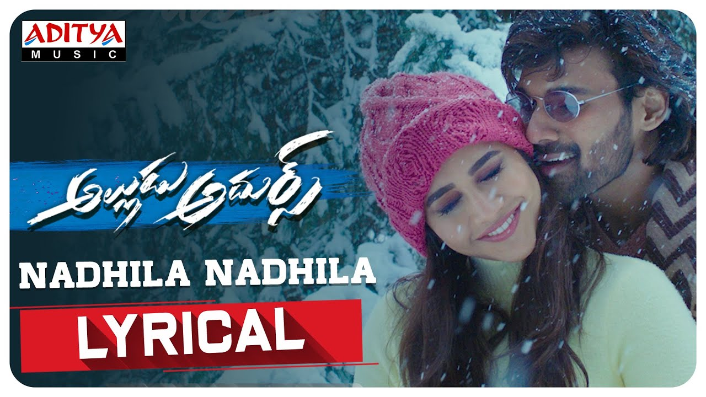 Nadhila Nadhila Lyrics - Alludu Adhurs