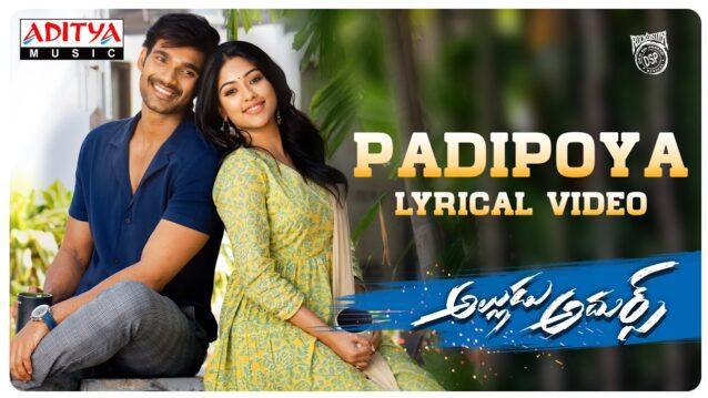Padipoya Lyrics - Alludu Adhurs | Javed Ali