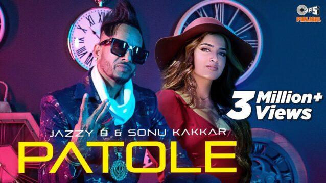 Patole Lyrics - Jazzy B x Sonu Kakkar
