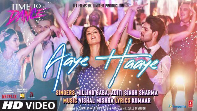 Aaye Haaye Lyrics - Time To Dance   Millind Gaba