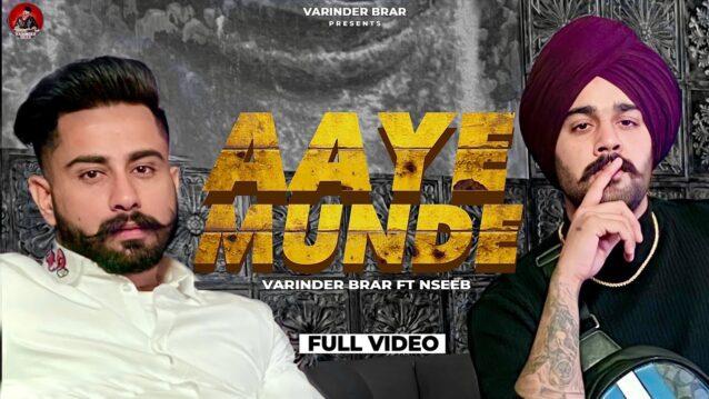 Aaye Munde Lyrics - Varinder Brar ft. Nseeb