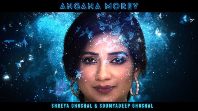 Angana Morey Lyrics - Shreya Ghoshal