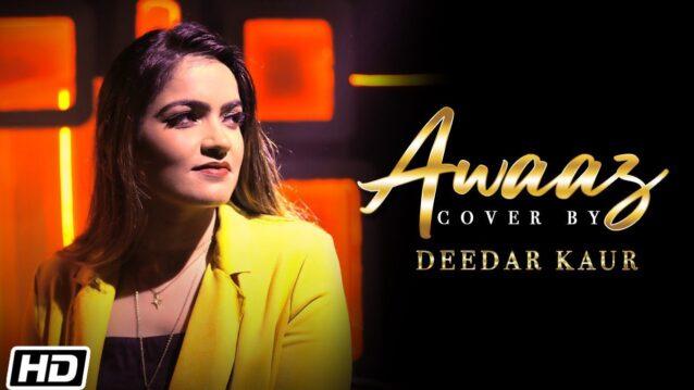 Awaaz Lyrics - Deedar Kaur