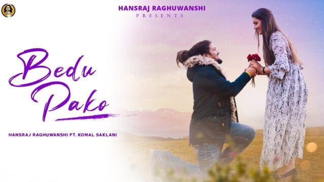 Bedu Pako Lyrics - Hansraj Raghuwanshi