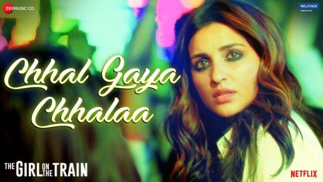 Chhal Gaya Chhalaa Lyrics - The Girl On The Train