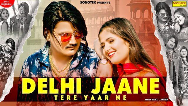 Delhi Jaane Tere Yaar Ne Lyrics - Amit Saini Rohtakiya
