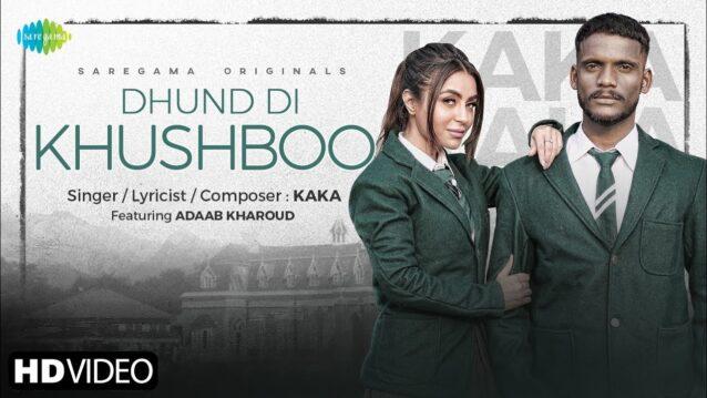 Dhund Di Khushboo Lyrics - Kaka x Adaab kharoud