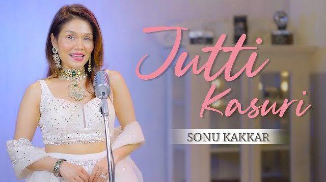 Jutti Kasuri Lyrics - Sonu Kakkar