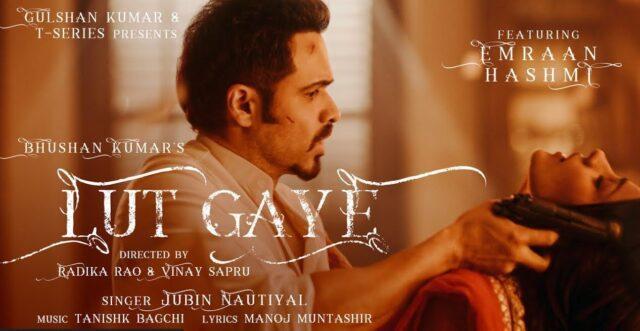 Lut Gaye Lyrics - Jubin Nautiyal   Emraan Hashmi