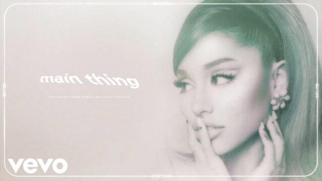 Main Thing Lyrics - Ariana Grande