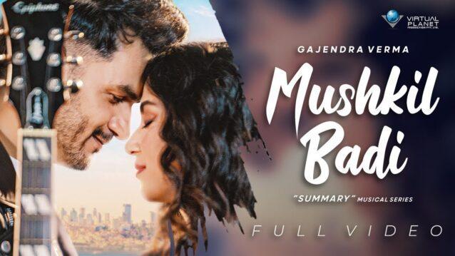 Mushkil Badi Lyrics - Gajendra Verma