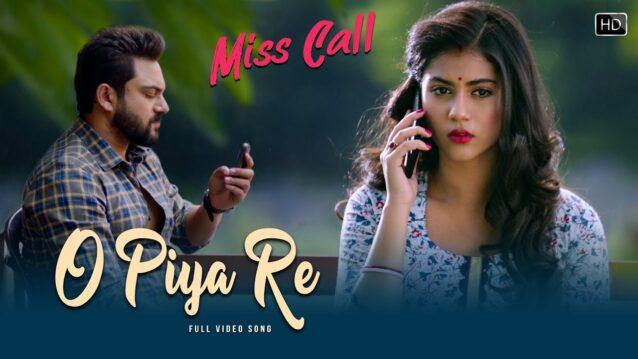 O Piya Re (ও পিয়া রে) Lyrics - Miss Call