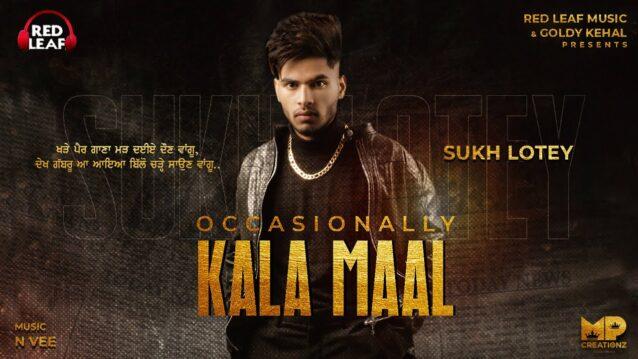 Occasionally Kala Maal Lyrics - Sukh Lotey