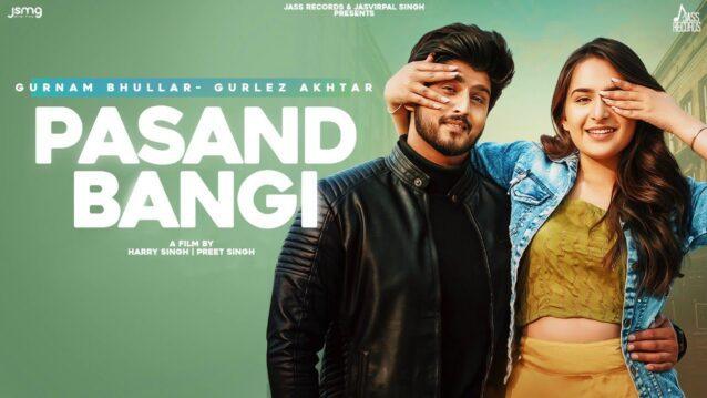 Pasand Bangi Lyrics - Gurnam Bhullar