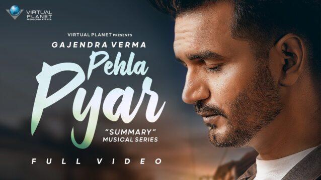 Pehla Pyar Lyrics - Gajendra Verma