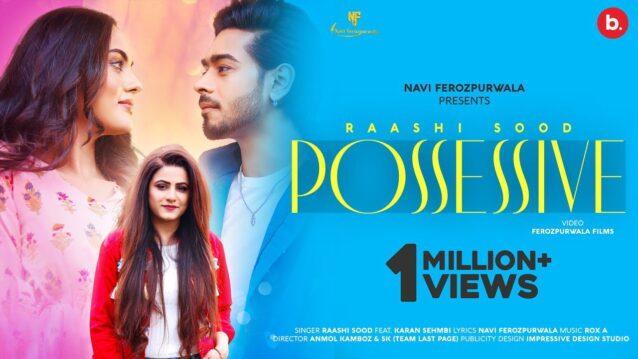 Possessive Lyrics - Raashi Sood