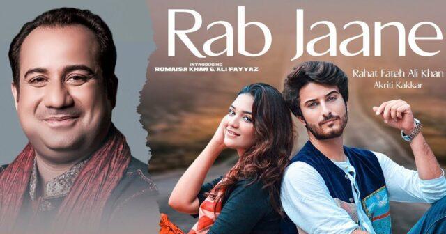 Rab Jaane Lyrics - Rahat Fateh Ali Khan x Akriti Kakkar