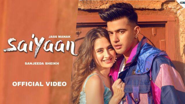 Saiyaan Lyrics - Jass Manak