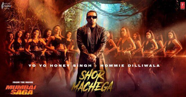 Shor Machega Lyrics - Mumbai Saga   Yo Yo Honey Singh