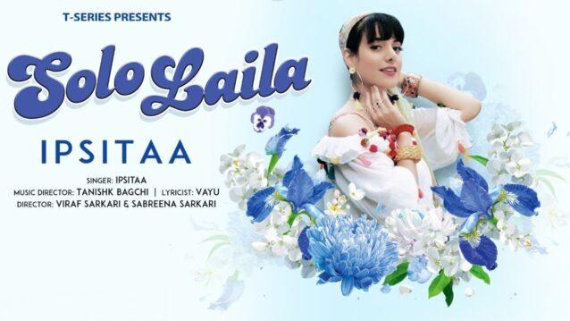 Solo Laila Lyrics - Ipsitaa