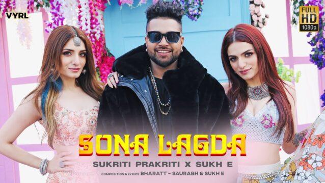 Sona Lagda Lyrics - Sukriti Kakar x Sukh E