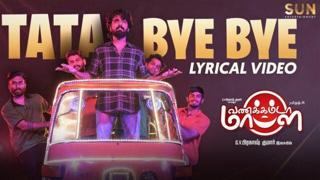 Tata Bye Bye Lyrics - Vannakkamda Mappilei