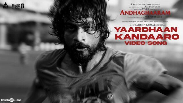 Yaardhaan Kandaaro Lyrics - Andhaghaaram