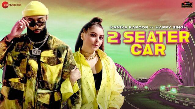 2 Seater Car Lyrics - Kanika Kapoor