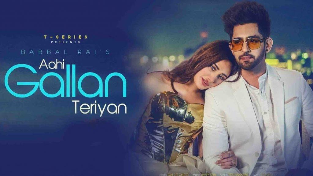 Aahi Gallan Teriyan Lyrics - Babbal Rai