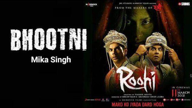Bhootni Lyrics - Roohi | Mika Singh