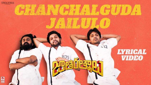 Chanchalguda Jail Lo Lyrics - Jathi Ratnalu