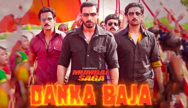 Danka Baja Lyrics - Mumbai Saga | Dev Negi