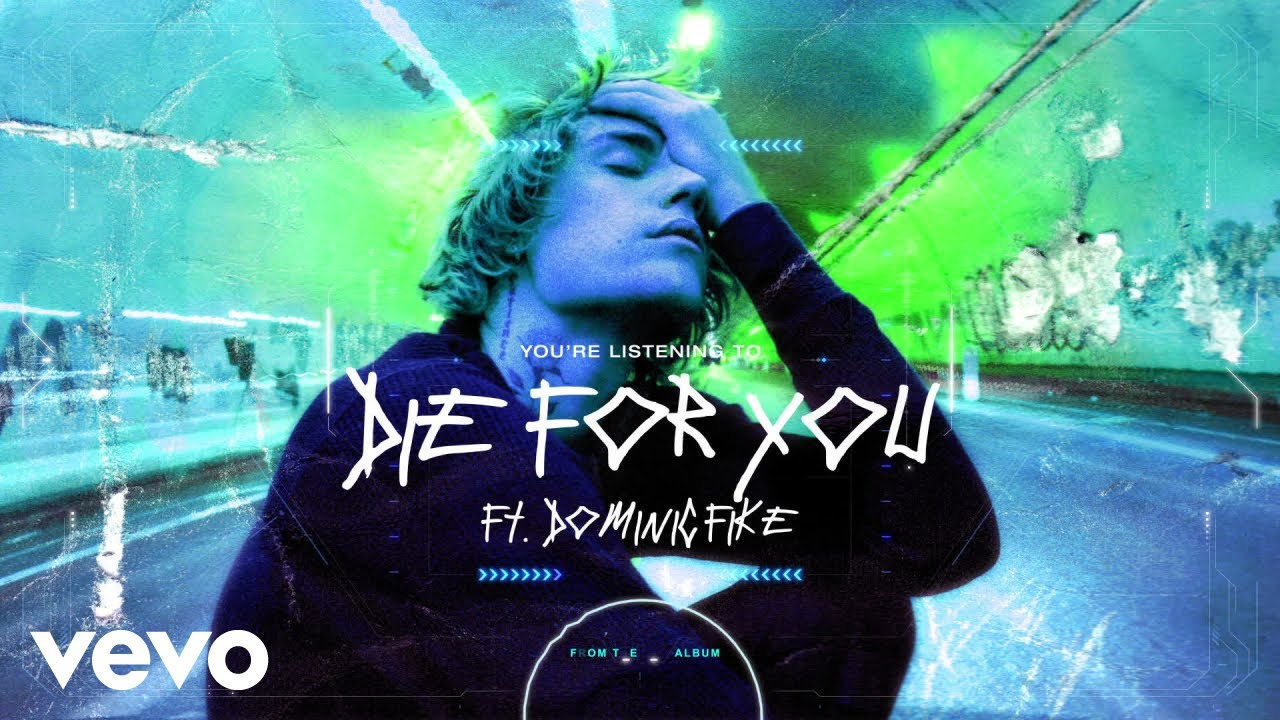 Die For You Lyrics - Justin Bieber ft. Dominic Fike