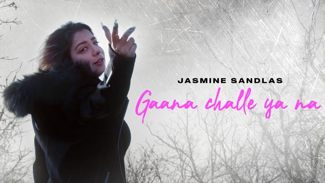Gaana Challe Ya Na Lyrics - Jasmine Sandlas