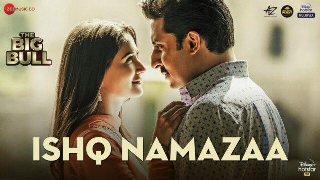 Ishq Namazaa Lyrics - The Big Bull