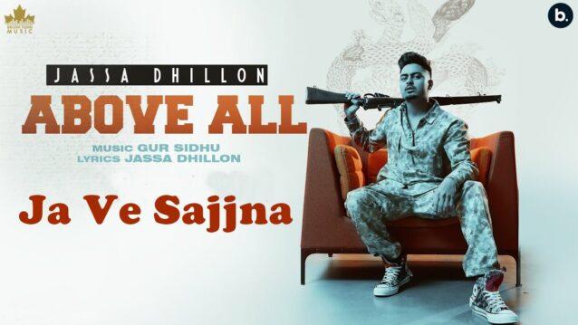 Ja Ve Sajjna Lyrics - Jassa Dhillon