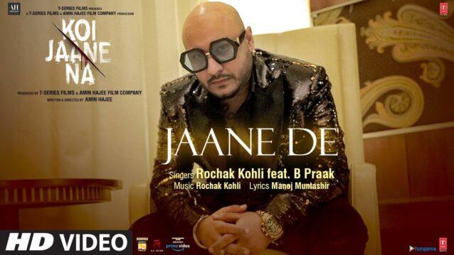 Jaane De Lyrics - Koi Jaane Na   B Praak