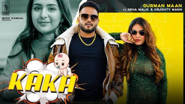 Kaka Lyrics - Gurman Maan ft. Neha Malik