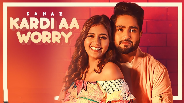 Kardi Aa Worry Lyrics - Sahaz