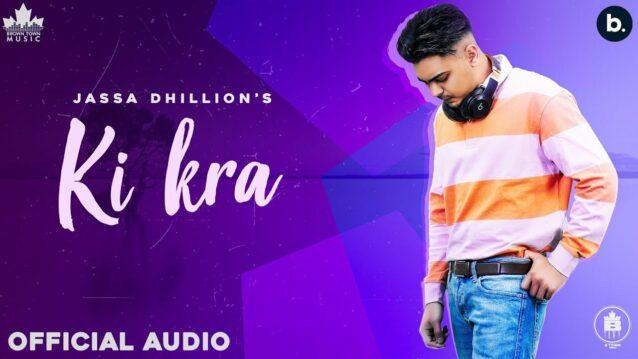 Ki Kra Lyrics - Jassa Dhillon