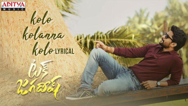 Kolo Kolanna Kolo Lyrics - Tuck Jagadish   Armaan Malik