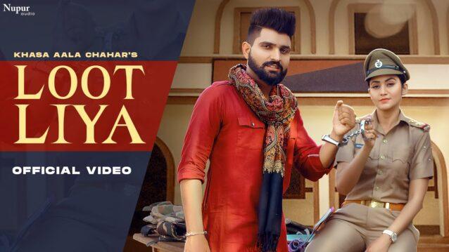 Loot Liya Lyrics - Khasa Aala Chahar