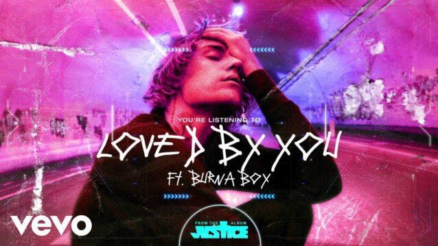 Loved By You Lyrics - Justin Bieber ft. Burna Boy