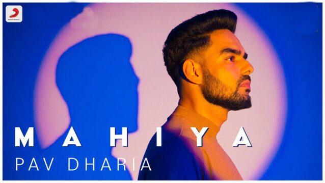 Mahiya Lyrics - Pav Dharia