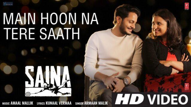 Main Hoon Na Tere Saath Lyrics - Saina   Armaan Malik