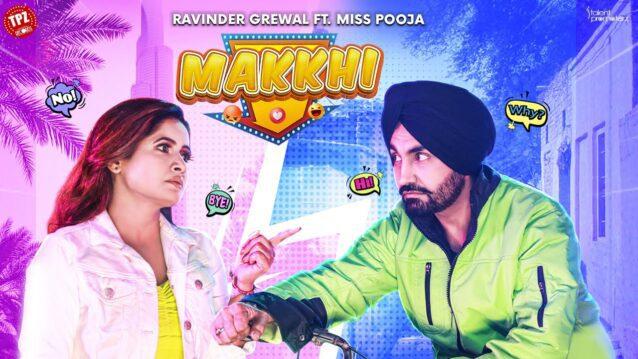 Makkhi Lyrics - Ravinder Grewal x Miss Pooja